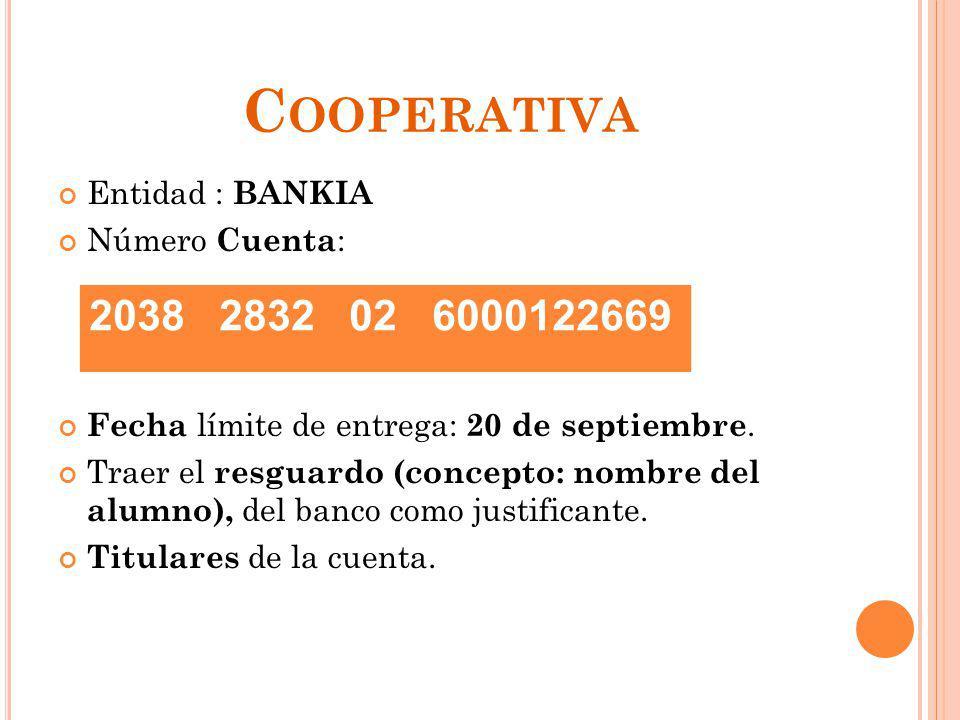 Cooperativa 2038 2832 02 6000122669 Entidad : BANKIA Número Cuenta:
