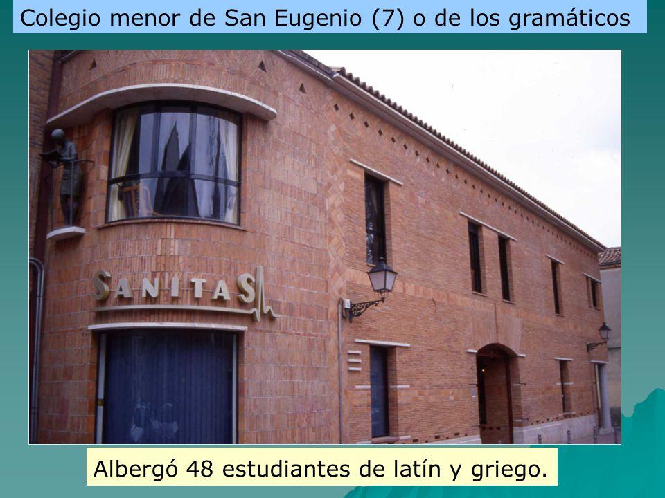 Colegio menor de San Eugenio (7) o de los gramáticos