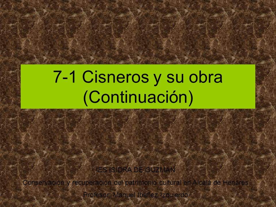 7-1 Cisneros y su obra (Continuación)