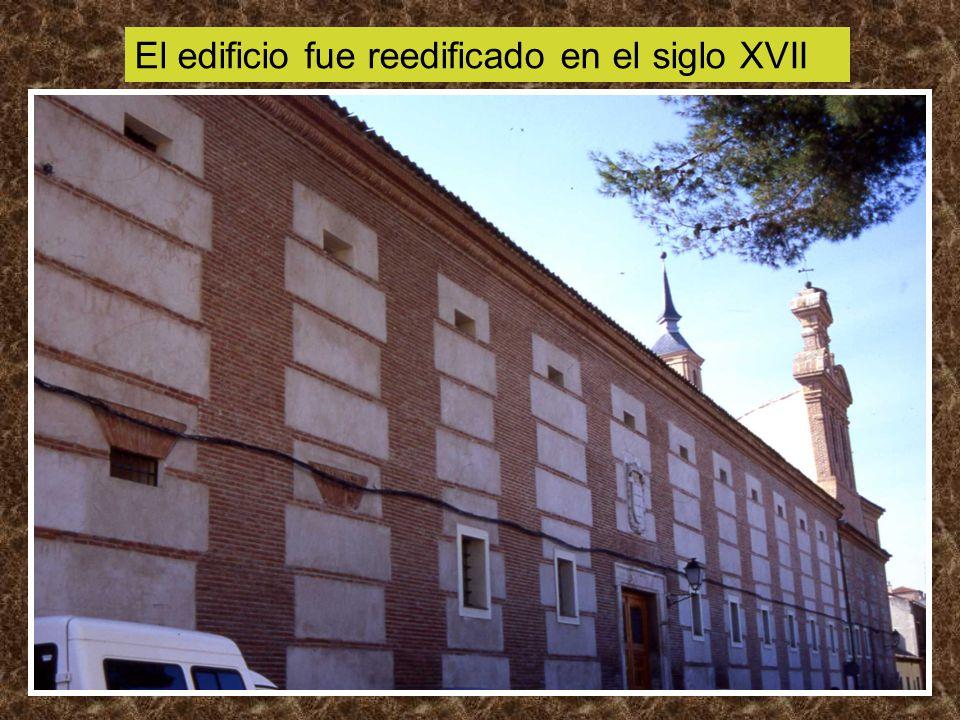 El edificio fue reedificado en el siglo XVII