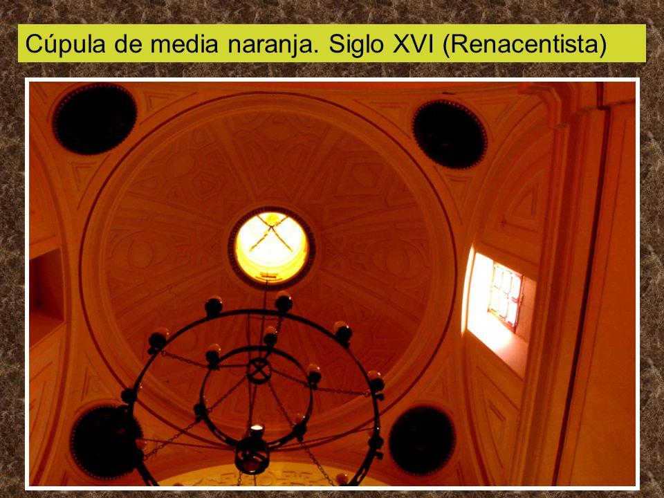 Cúpula de media naranja. Siglo XVI (Renacentista)