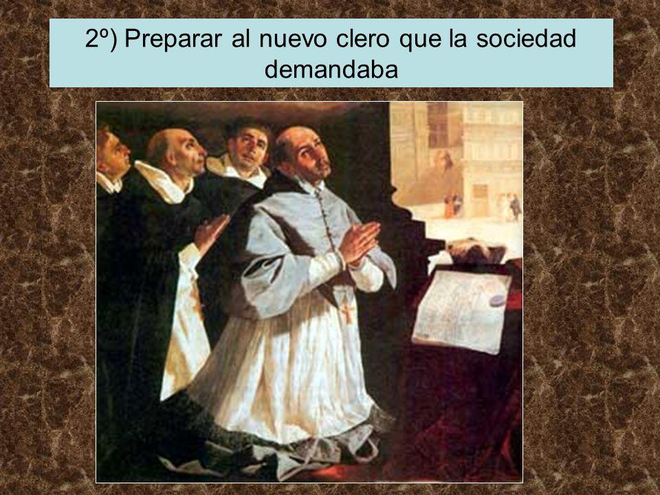2º) Preparar al nuevo clero que la sociedad demandaba