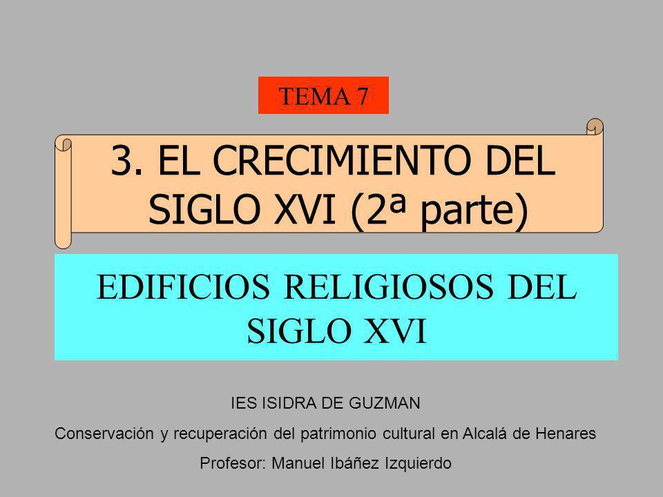 EDIFICIOS RELIGIOSOS DEL SIGLO XVI