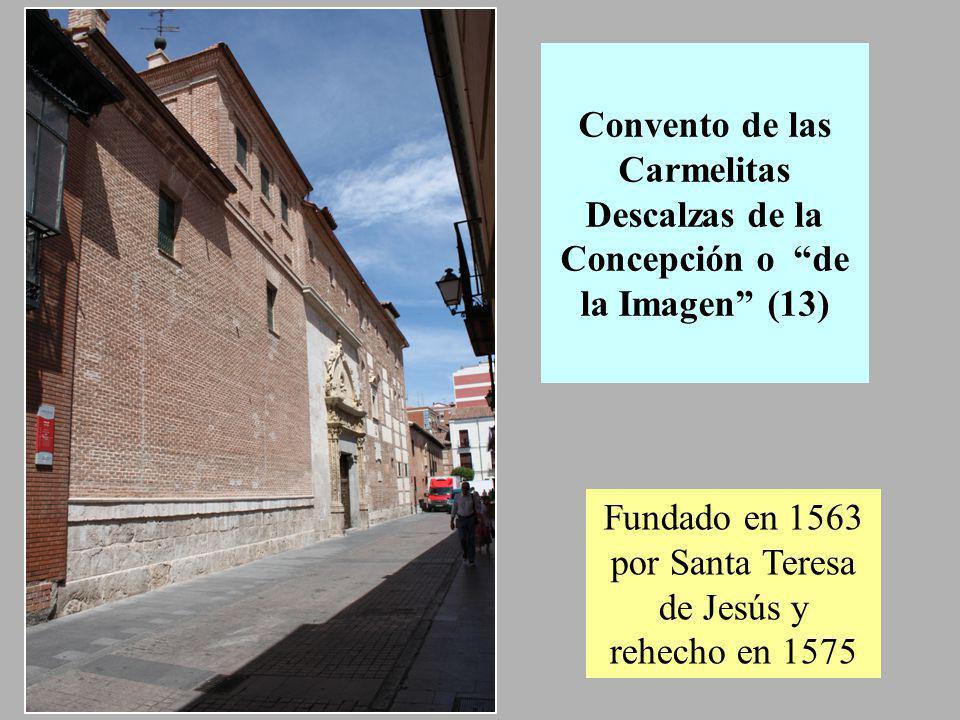 Fundado en 1563 por Santa Teresa de Jesús y rehecho en 1575