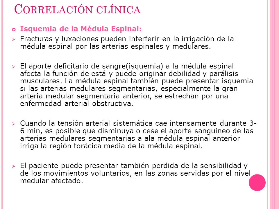 Correlación clínica Isquemia de la Médula Espinal: