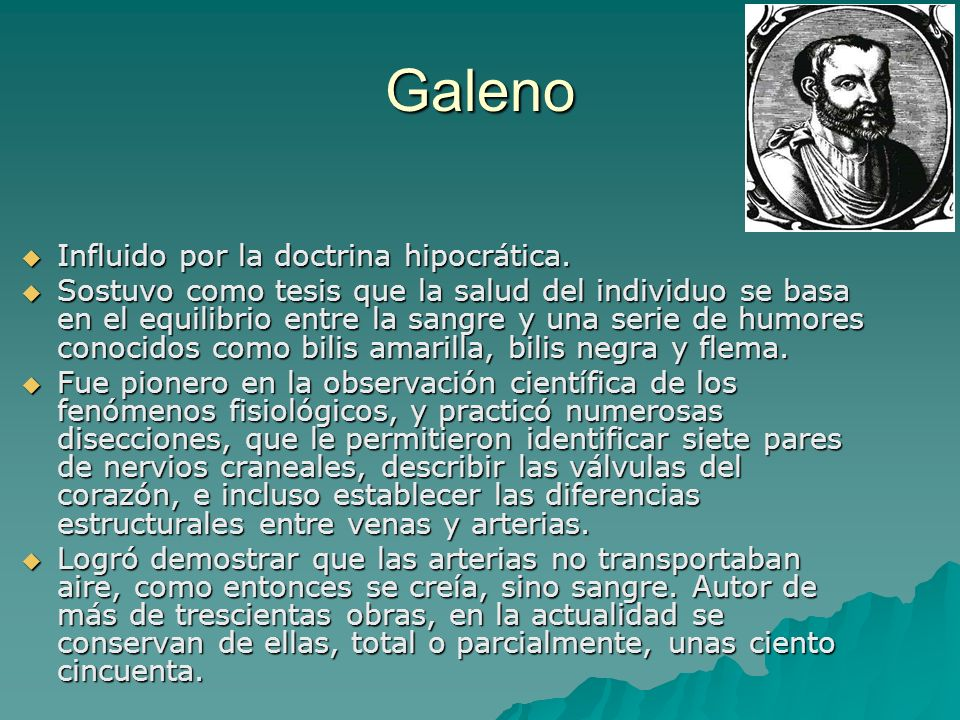 Galeno Influido por la doctrina hipocrática.