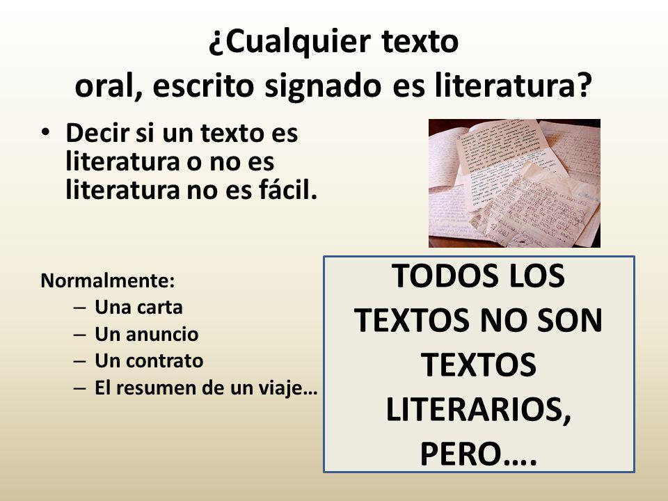 ¿Cualquier texto oral, escrito signado es literatura