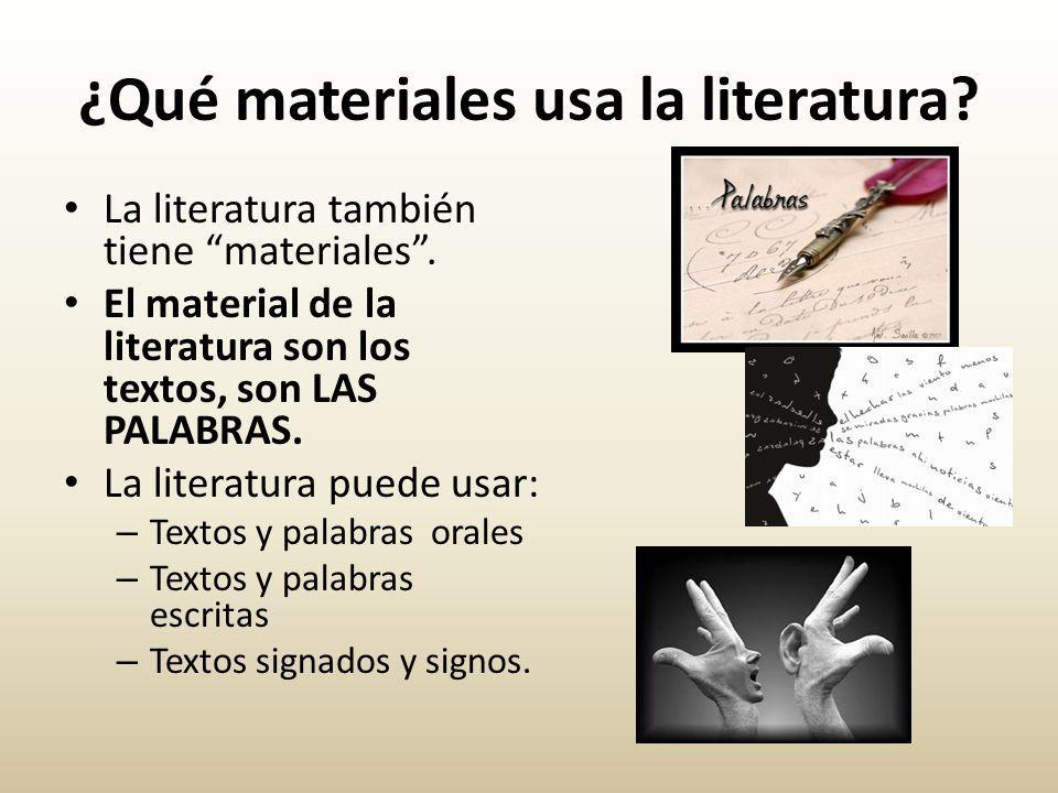 ¿Qué materiales usa la literatura