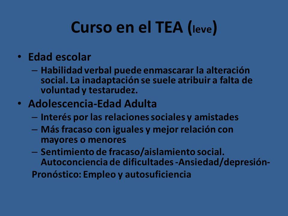 Curso en el TEA (leve) Edad escolar Adolescencia-Edad Adulta