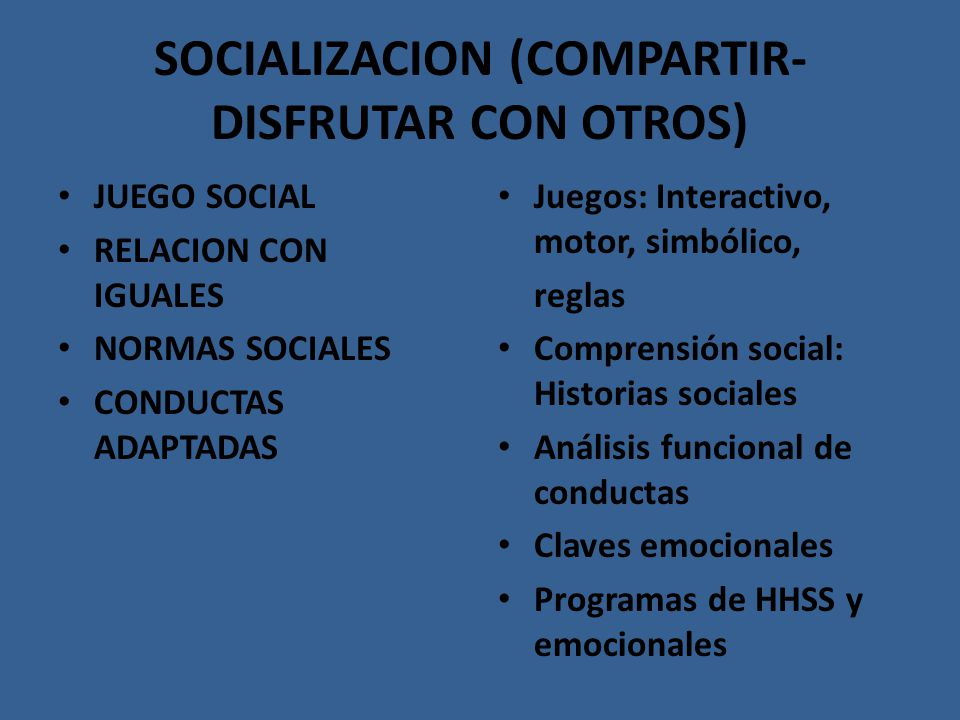 SOCIALIZACION (COMPARTIR-DISFRUTAR CON OTROS)