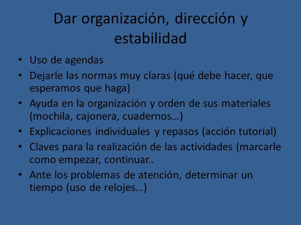 Dar organización, dirección y estabilidad