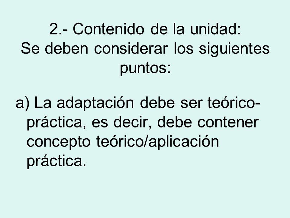 2.- Contenido de la unidad: Se deben considerar los siguientes puntos: