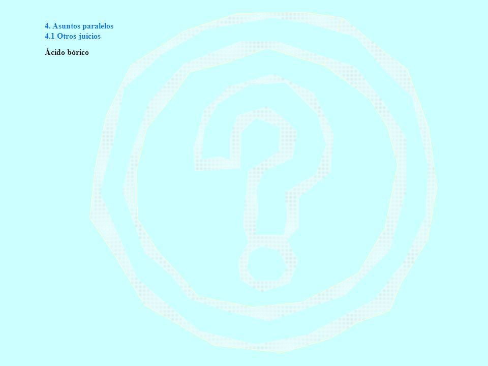 4. Asuntos paralelos 4.1 Otros juicios Ácido bórico