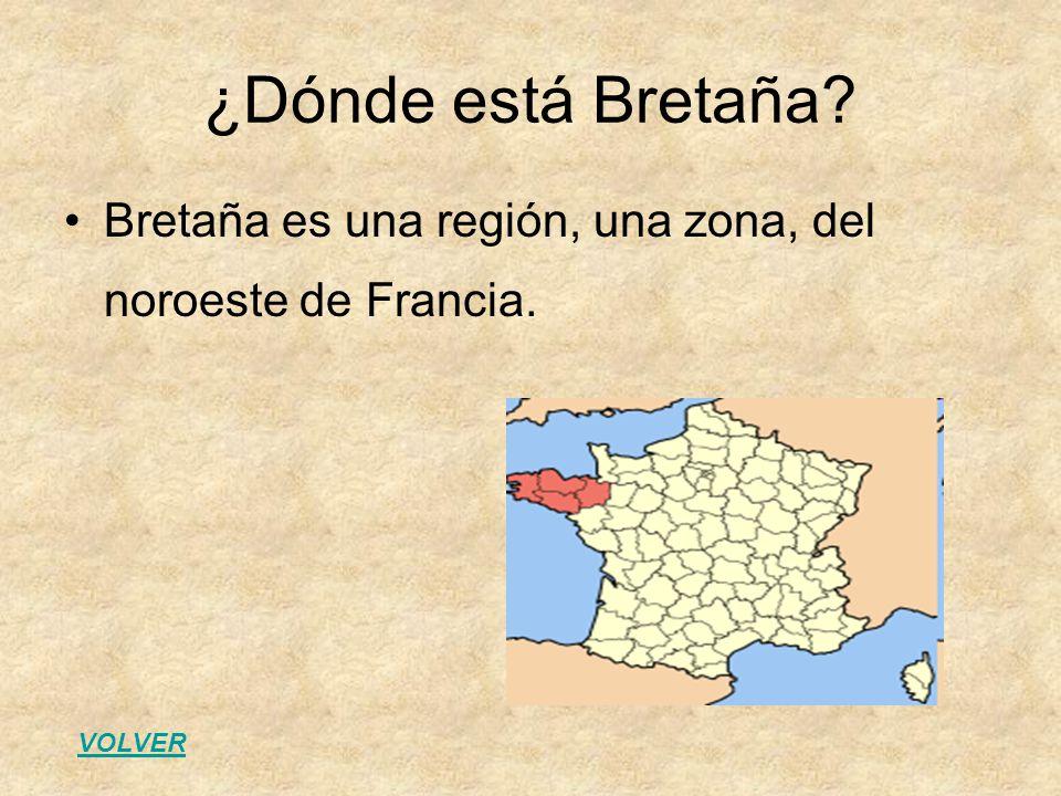 ¿Dónde está Bretaña Bretaña es una región, una zona, del noroeste de Francia. VOLVER