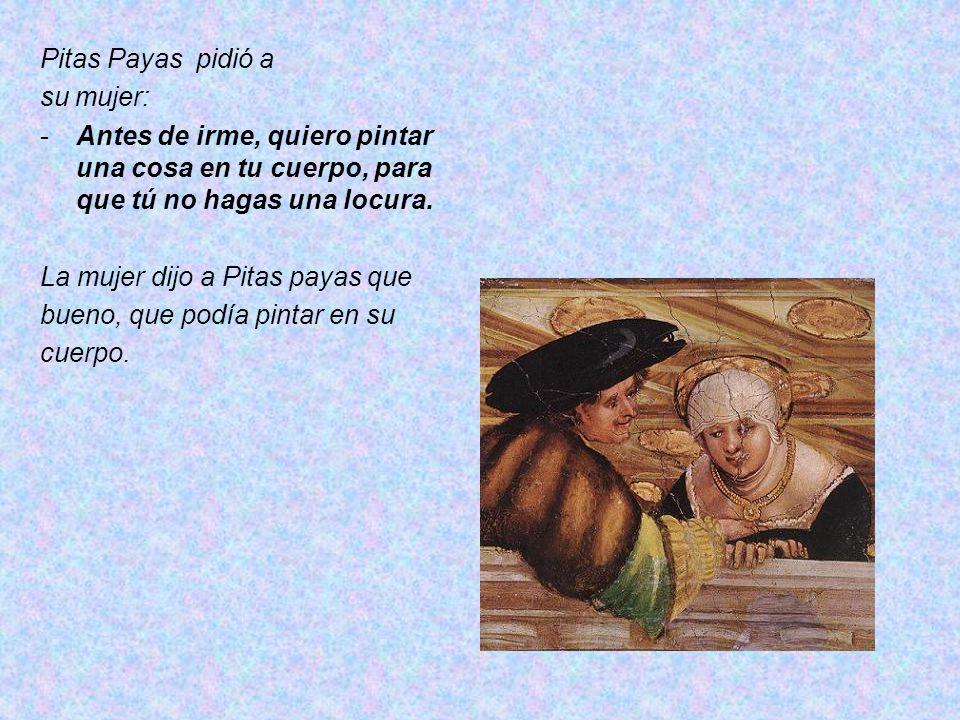 Pitas Payas pidió a su mujer: Antes de irme, quiero pintar una cosa en tu cuerpo, para que tú no hagas una locura.