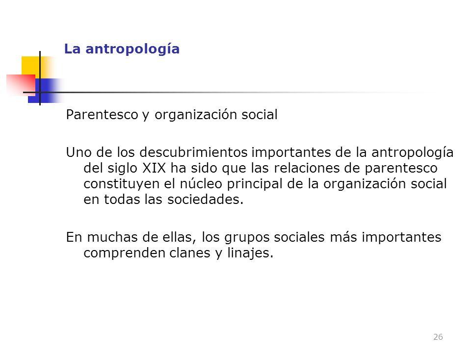 La antropología Parentesco y organización social.