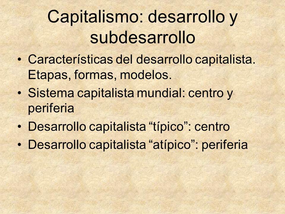 Capitalismo: desarrollo y subdesarrollo