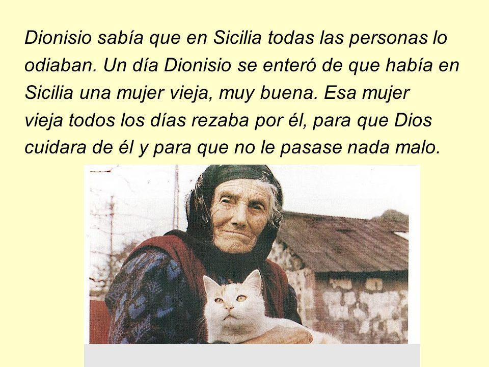 Dionisio sabía que en Sicilia todas las personas lo