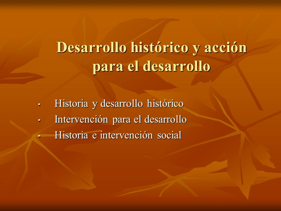 Desarrollo histórico y acción para el desarrollo