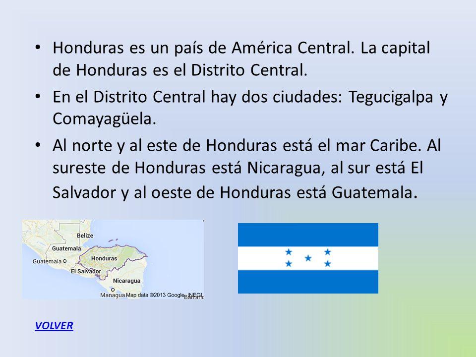 En el Distrito Central hay dos ciudades: Tegucigalpa y Comayagüela.