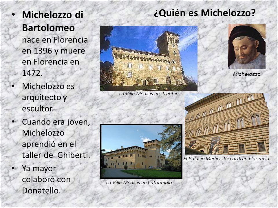 Michelozzo di Bartolomeo nace en Florencia en 1396 y muere en Florencia en 1472.