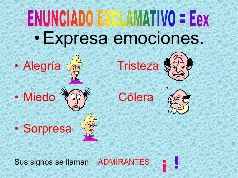 ENUNCIADO EXCLAMATIVO = Eex