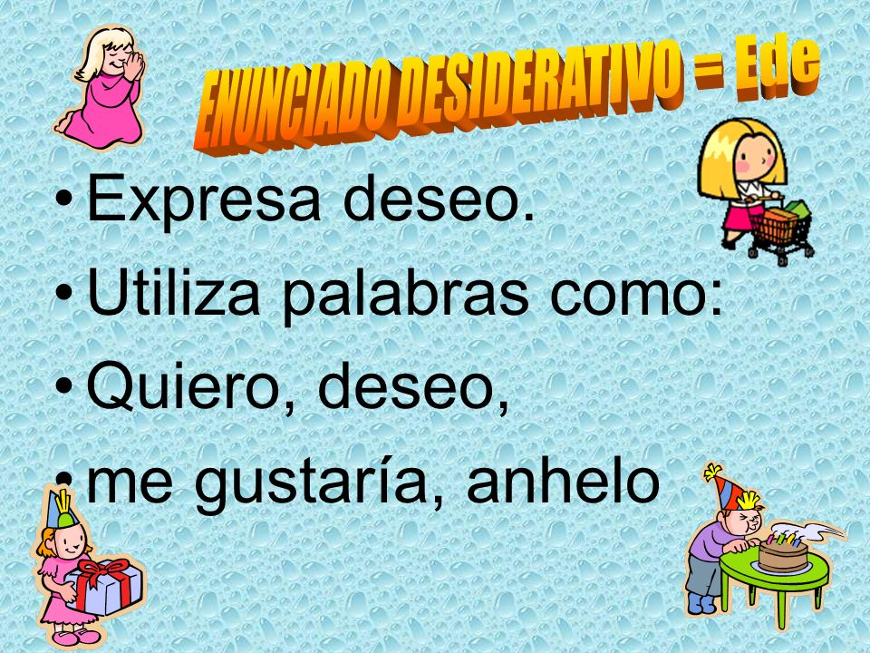 ENUNCIADO DESIDERATIVO = Ede