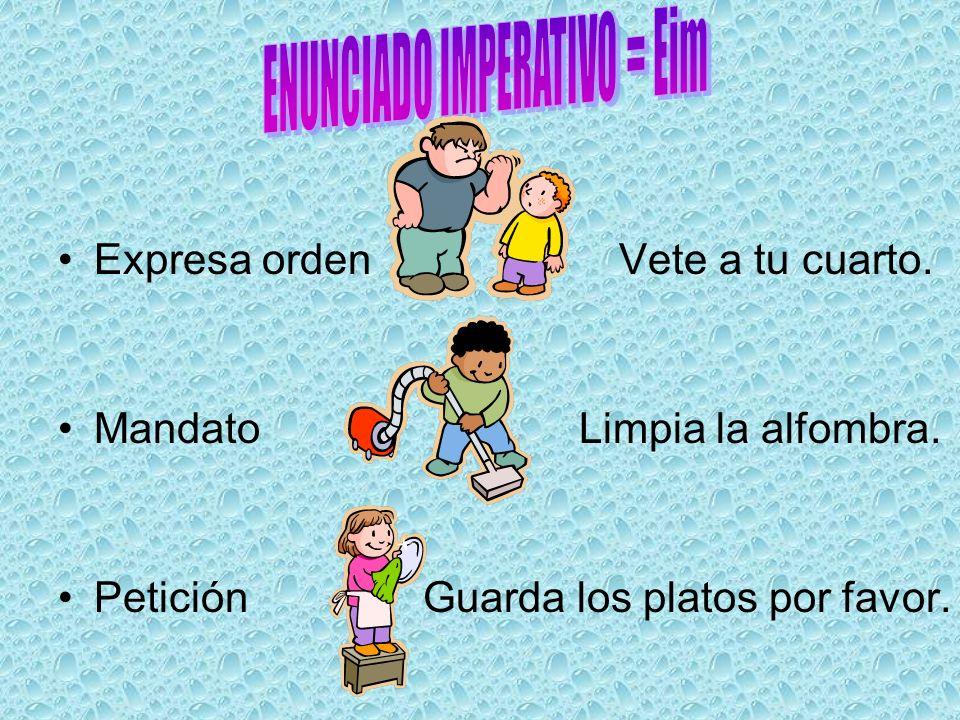 ENUNCIADO IMPERATIVO = Eim