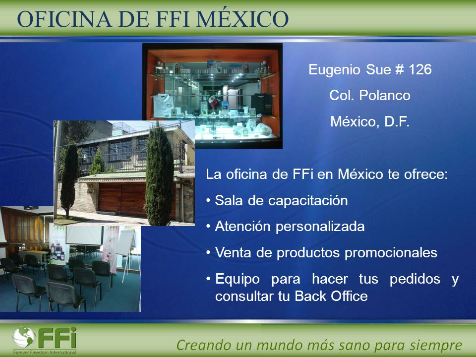 OFICINA DE FFI MÉXICO Eugenio Sue # 126 Col. Polanco México, D.F.