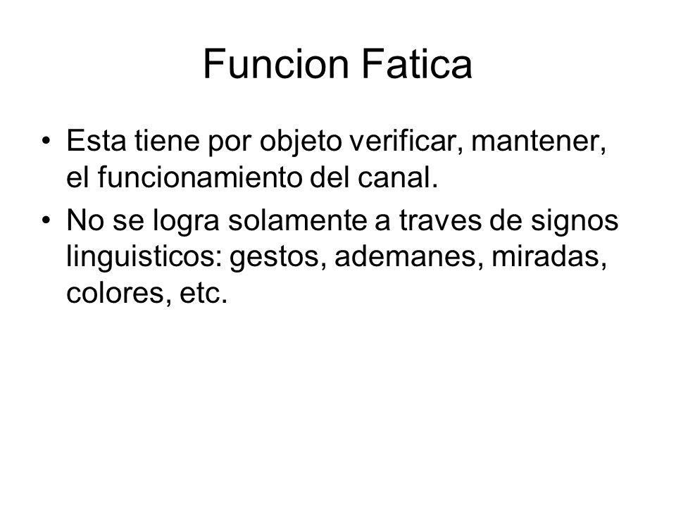 Funcion FaticaEsta tiene por objeto verificar, mantener, el funcionamiento del canal.