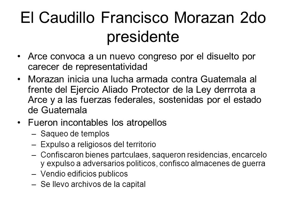 El Caudillo Francisco Morazan 2do presidente