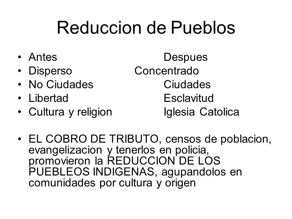 Reduccion de Pueblos Antes Despues Disperso Concentrado