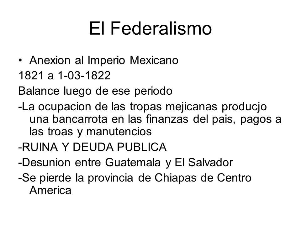 El Federalismo Anexion al Imperio Mexicano 1821 a 1-03-1822