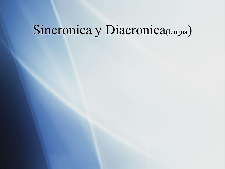 Sincronica y Diacronica(lengua)