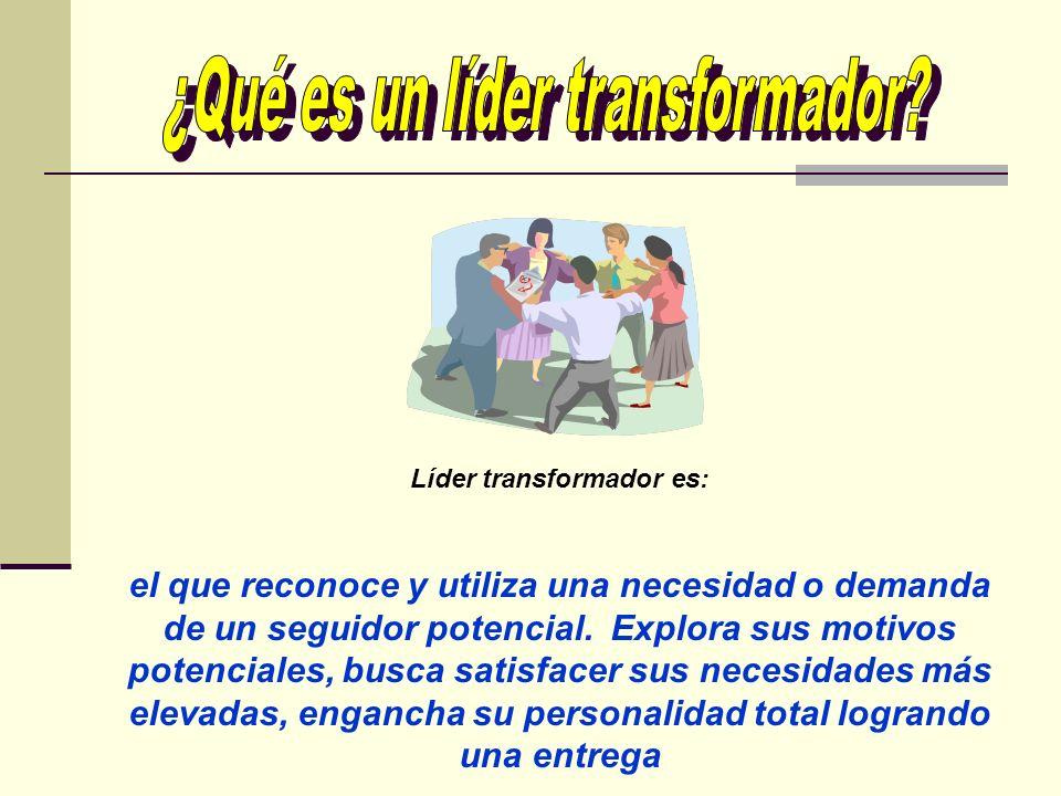 Líder transformador es: