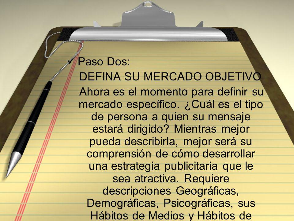 Paso Dos: DEFINA SU MERCADO OBJETIVO.