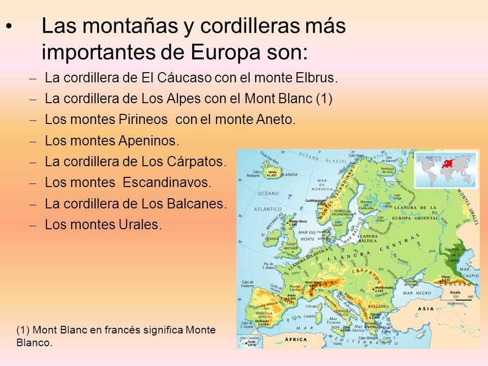 Las montañas y cordilleras más importantes de Europa son: