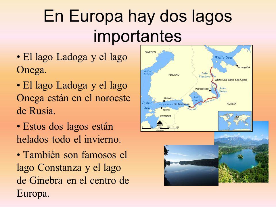 En Europa hay dos lagos importantes