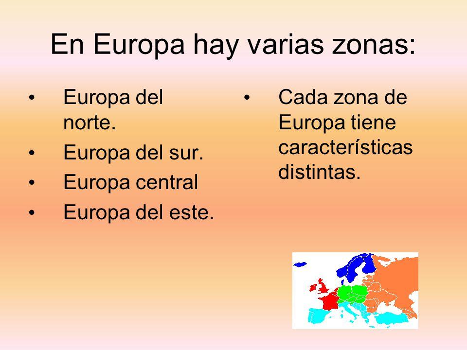 En Europa hay varias zonas: