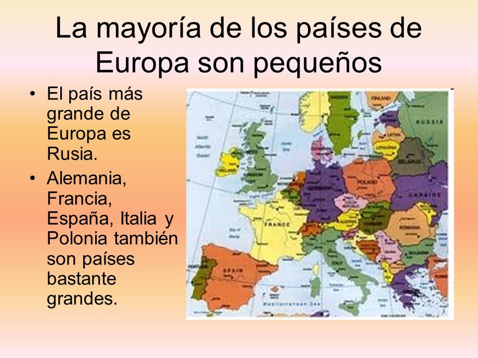 La mayoría de los países de Europa son pequeños