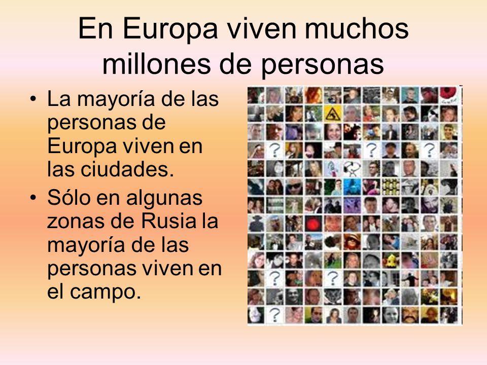 En Europa viven muchos millones de personas