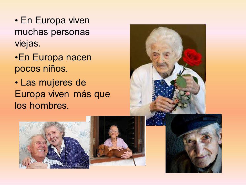 En Europa viven muchas personas viejas.