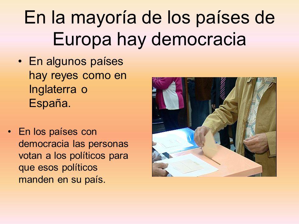 En la mayoría de los países de Europa hay democracia