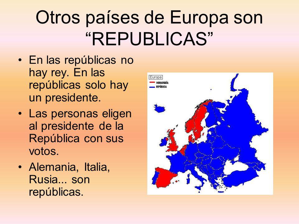 Otros países de Europa son REPUBLICAS