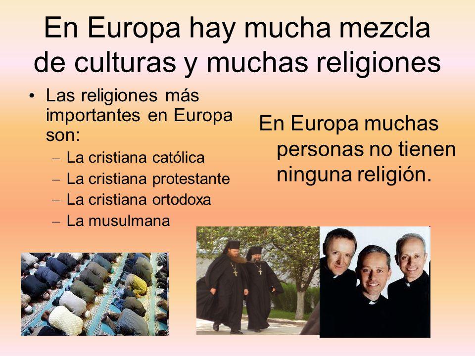 En Europa hay mucha mezcla de culturas y muchas religiones