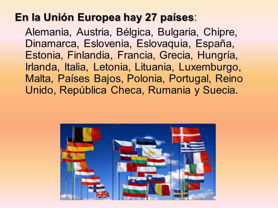 En la Unión Europea hay 27 países: