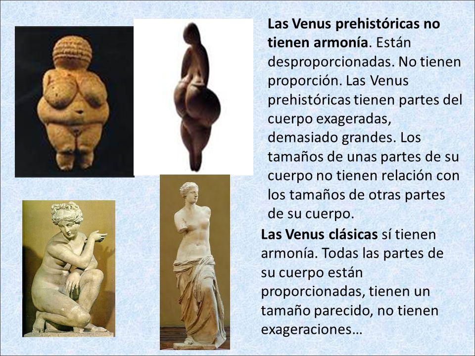 Las Venus prehistóricas no tienen armonía. Están desproporcionadas
