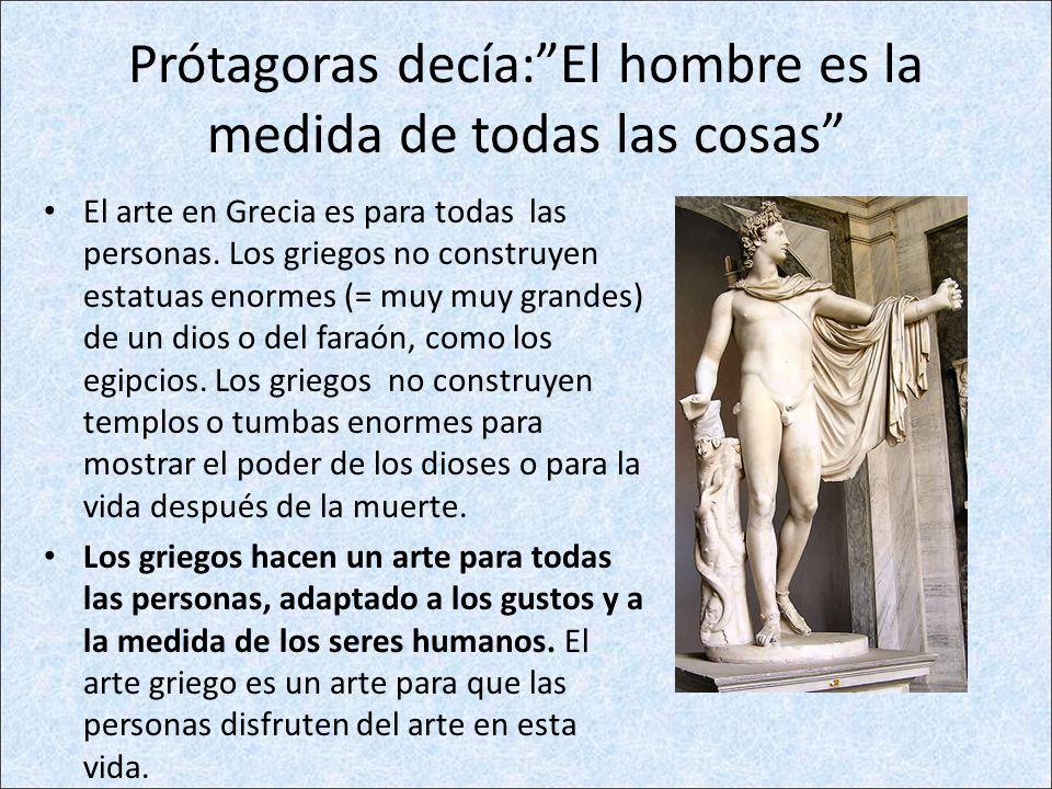 Prótagoras decía: El hombre es la medida de todas las cosas