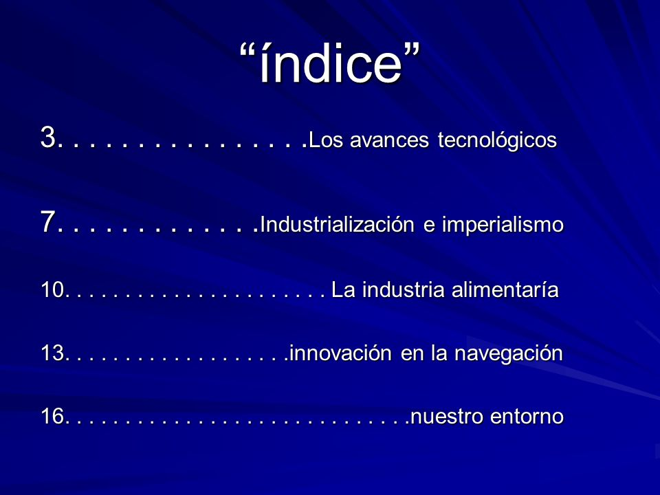 índice 3. . . . . . . . . . . . . . . .Los avances tecnológicos