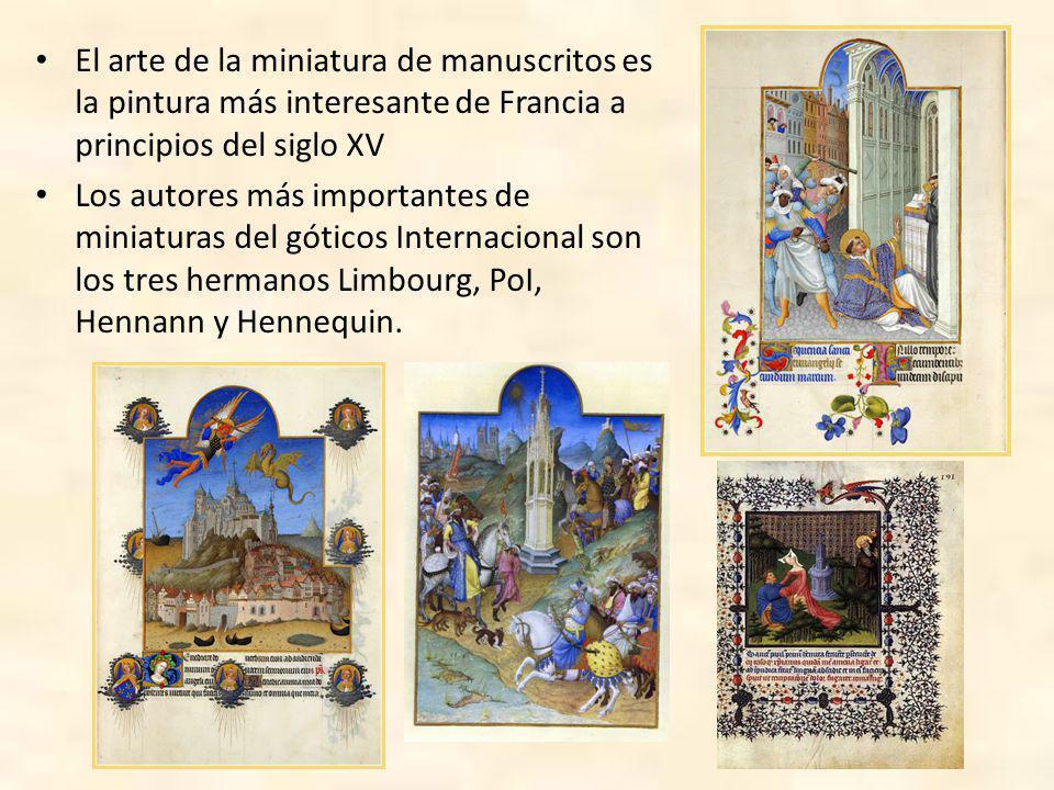 El arte de la miniatura de manuscritos es la pintura más interesante de Francia a principios del siglo XV